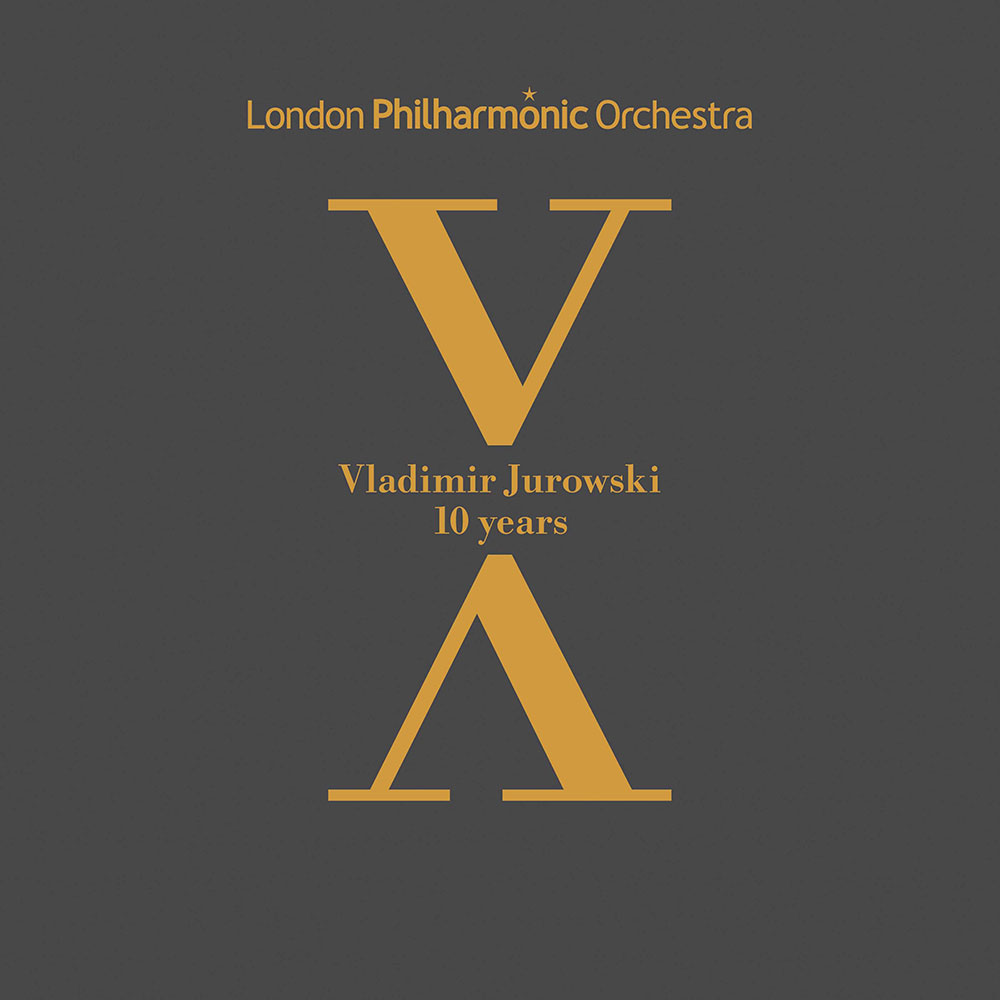 Лондонский филармонический оркестр и Владимир Юровский. <br>«10 лет». <br>LPO