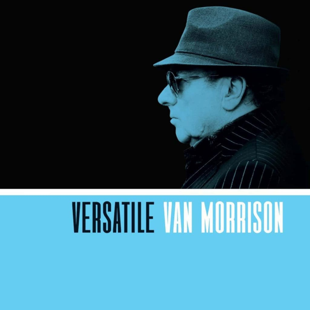 Van Morrison. Versatile. Caroline