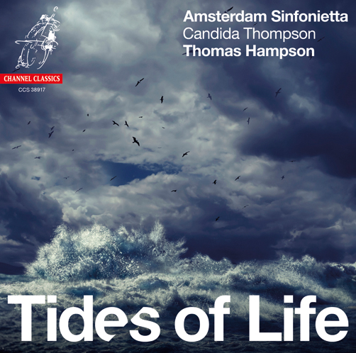 Thomas Hampson & Amsterdam Sinfonietta Tides of Life Channel Classics CD