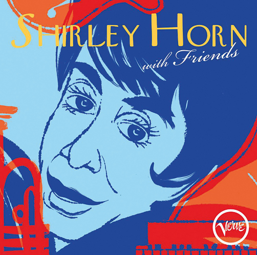 Shirley Horn <br>Shirley Horn With Friends <br>Verve Records/UMG