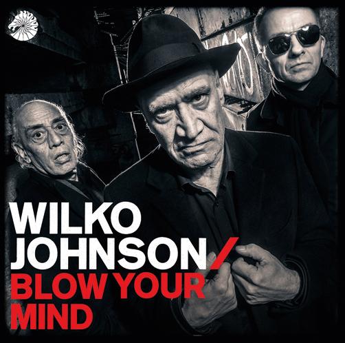 Wilko Johnson Blow Your Mind Chess/UMC