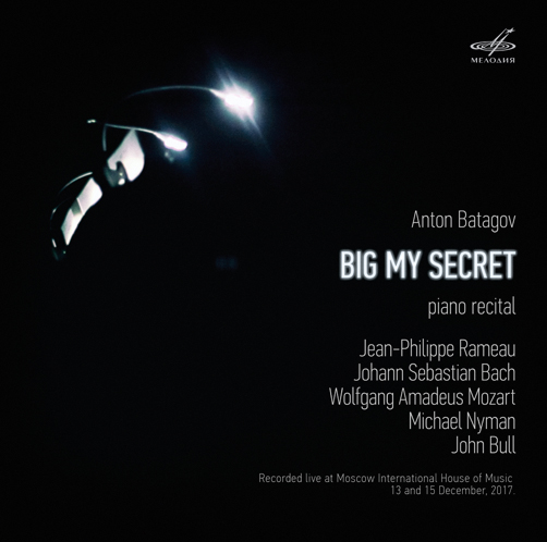 Антон Батагов <br>Big My Secret. Piano Recital <br>Мелодия <br>CD