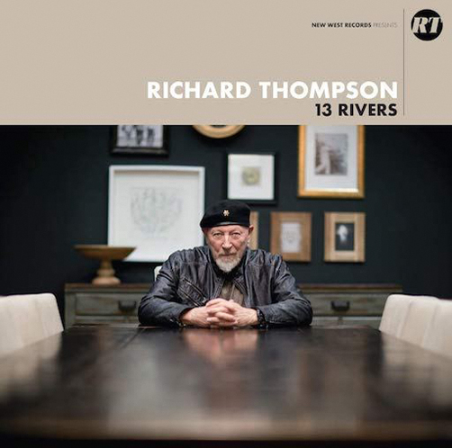 Richard Thompson 13 Rivers Proper RecordsCD