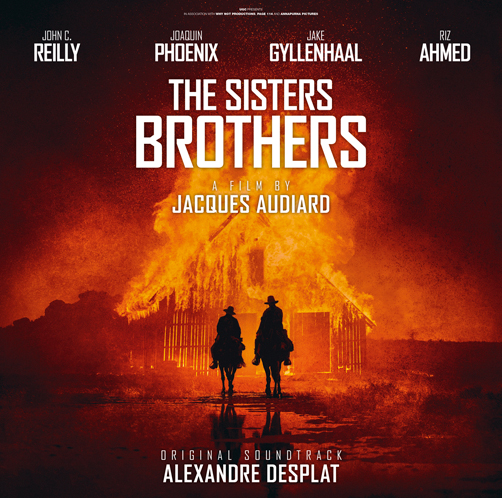 The Sisters Brothers <br>Original Motion Picture Soundtrack <br>Alexandre Desplat <br>Why Not Productions <br>CD