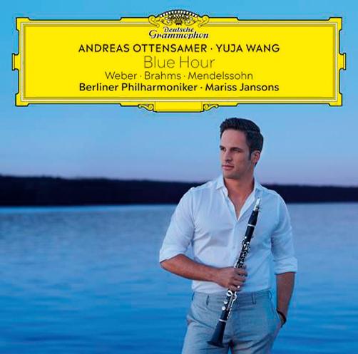 Blue Hour. Andreas Ottensamer. Yuja Wang <br>Berliner Philharmoniker <br>Mariss Jansons  <br>Weber. Brahms. Mendelssohn <br>Deutsche Grammophon