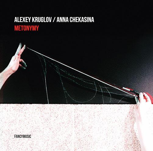Alexey Kruglov, Anna Chekasina <br>Metonymy <br>Fancymusic CD