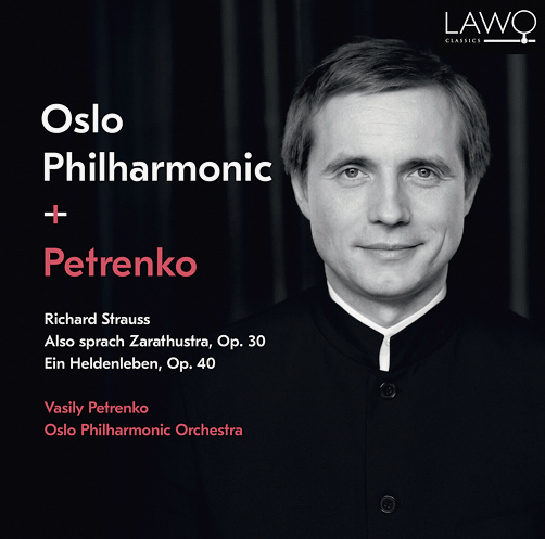 Richard Strauss: Also sprach Zarathustra, Op. 30 / Ein Heldenleben, Op. 40 <br>Oslo Philharmonic Orchestra Vasily Petrenko <br>Lawo Classics <br>CD