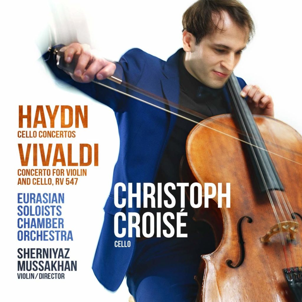 HAYDN: CELLO CONCERTOS. <br>VIVALDI: CONCERTO FOR VIOLIN AND CELLO. <br>CHRISTOPH CROISÉ. SHERNIYAZ MUSSAKHAN. <br>EURASIAN SOLOISTS CHAMBER ORCHESTRA. <br>AVIE RECORDS