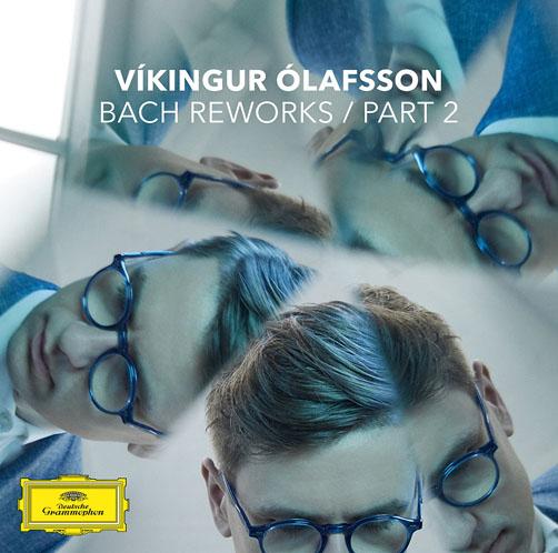 Víkingur Ólafsson <br>Bach Reworks (Pt. 2) <br>Deutsche Grammophon