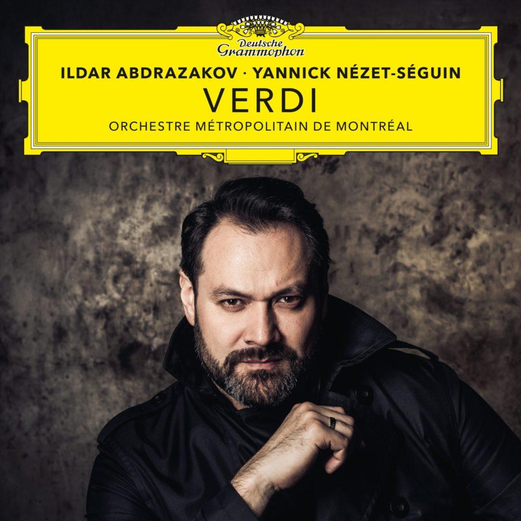 Ildar Abdrazakov. Yannick Nézet-Séguin. Orchestre Métropolitain de Montréal <br>Verdi <br> Deutsche Grammophon
