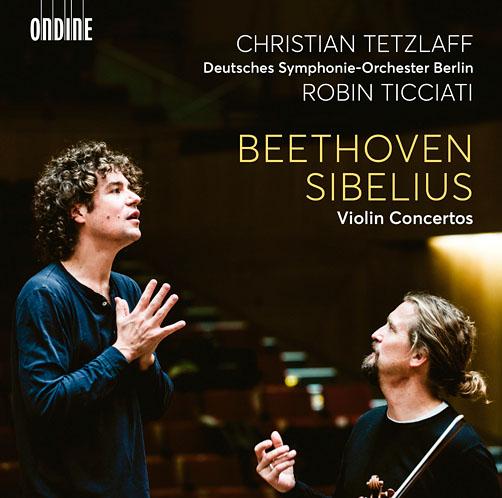 Beethoven. Sibelius. <br>Violin concertos <br>Christian Tetzlaff, Robin Ticciati, DSO BERLIN <br>Ondine