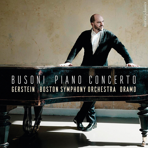 Busoni Piano Concerto Gerstein<br>Boston Symphony Orchestra<br>Oramo<br>Men Tanglewood Festival Chorus Myrios Classics