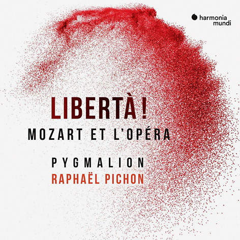 LIBERTÀ! MOZART & THE OPERA <br> PYGMALION, RAPHAËL PICHON <br> HARMONIA MUNDI