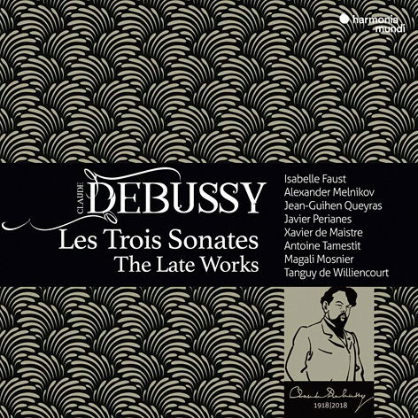 CLAUDE DEBUSSY <br> LES TROIS SONATES: THE LATE WORKS <br> HARMONIA MUNDI