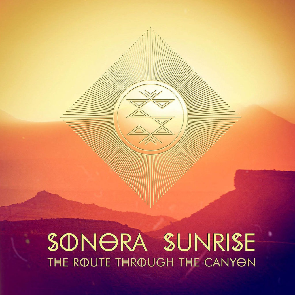 SONORA SUNRISE <br>THE ROUTE THROUGH THE CANYON <br>TRAIL RECORDS