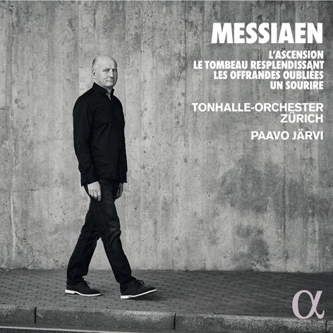 Messiaen. L'Ascension <br>Le tombeau resplendissant <br>Les offrandes oubliées. Un sourire <br>Tonhalle-Orchester Zürich. Paavo Järvi <br>Alpha Classics