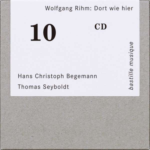Wolfgang Rihm <br>Dort wie hier <br> bastille musique