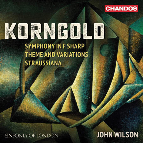 Korngold. Symphony in F sharp <br>Theme and Variations. Straussiana <br>Sinfonia of London. John Wilson <br>Chandos