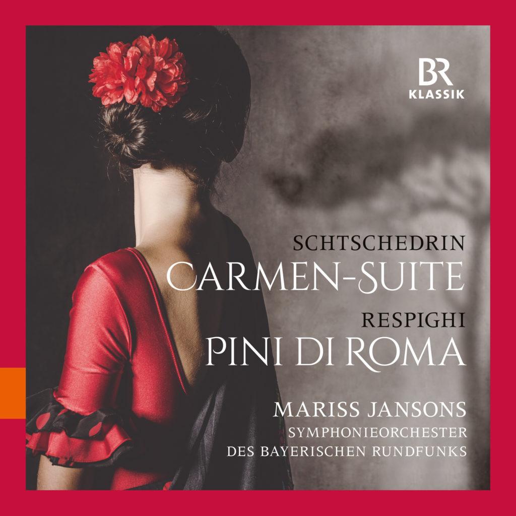 Schtschedrin. Carmen-Suite <br>Respighi. Pini di Roma <br>Mariss Jansons <br>Symphonieorchester des Bayerischen Rundfunks <br>BR-Klassik