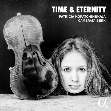 Patricia Kopatchinskaja <br>Time & Eternity <br>Alpha Classics