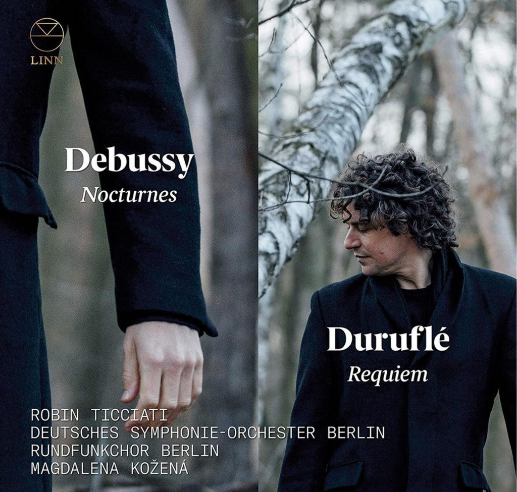 Debussy. Nocturnes <br>Duruflé. Requiem <br>Robin Ticciati <br>Deutsches Symphonie-Orchester Berlin <br>Rundfunkchor Berlin. Magdalena Kožená <br>Linn