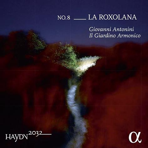 Haydn2032, VOL. 8: La Roxolana <br>Giovanni Antonini <br>Il Giardino Armonico <br>Alpha