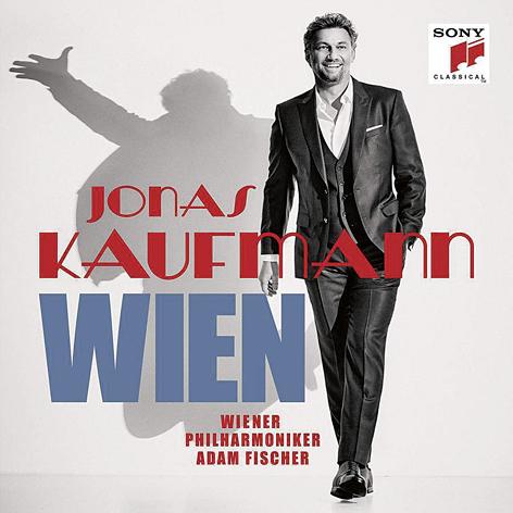 Jonas Kaufmann. Wien <br>Wiener Philharmoniker <br>Ádám Fischer <br>Sony Classical