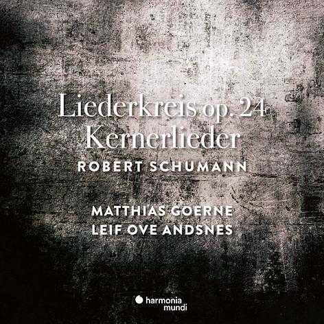 Robert Schumann <br>Liederkreis, op. 24. Kernerlieder, ор. 35 <br>Matthias Goerne. Leif Ove Andsnes <br>Harmonia mundi