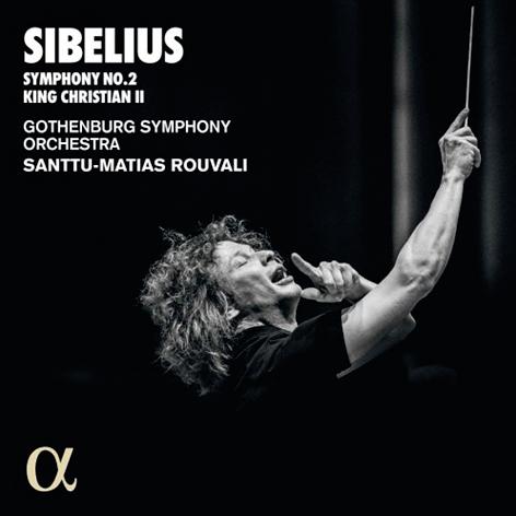 Sibelius. Symphony No. 2. King Christian II <br>Gothenburg Symphony Orchestra <br>Santtu-Matias Rouvali <br>Alpha