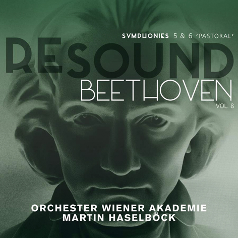 Resound Beethoven <br>Symphonies 5 & 6 <br>Orchester Wiener Akademie <br>Martin Haselböck <br>Alpha