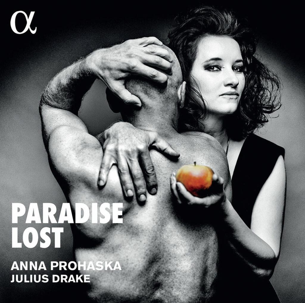 Paradise Lost <br>Anna Prohaska <br>Julius Drake <br>Alpha Classics