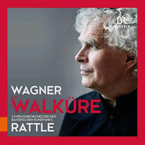 Wagner. Die Walküre <br>Symphonieorchester des Bayerischen Rundfunks <br>Rattle <br>Br-Klassiks