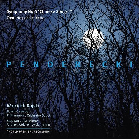 Krzysztof Penderecki <br>Symphony No. 6 «Chinese Songs» <br>Concerto per clarinetto <br>Wojciech Rajski <br>Polish Chamber Philharmonic Orchestra Sopot <br>Andrzej Wojciechowski <br>CD ACCORD