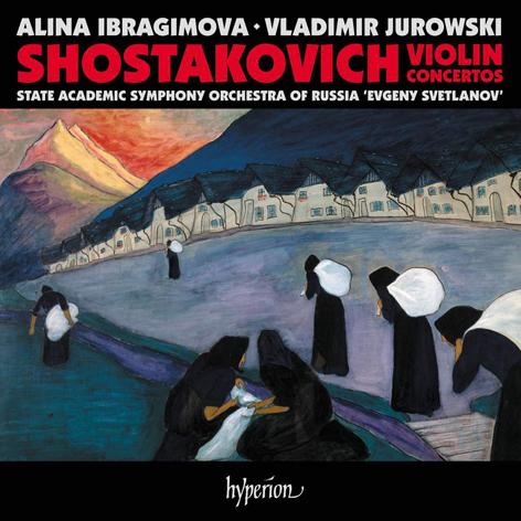 Shostakovich. Violin Concertos <br>Alina Ibragimova. Vladimir Jurowski <br>State Academic Symphony Orchestra of Russia <br>«Evgeny Svetlanov» <br>Hyperion