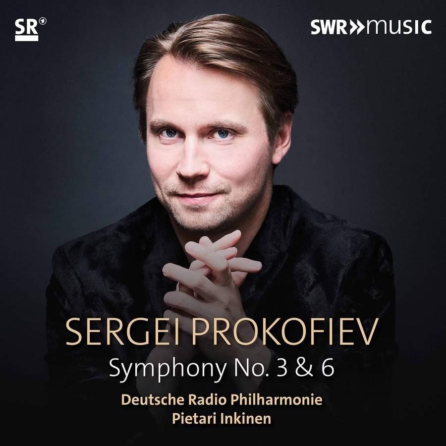 Sergei Prokofiev. Symphonies Nos. 3 & 6 <br>Deutsche Radio Philharmonie. Pietari Inkinen <br>SWR Music