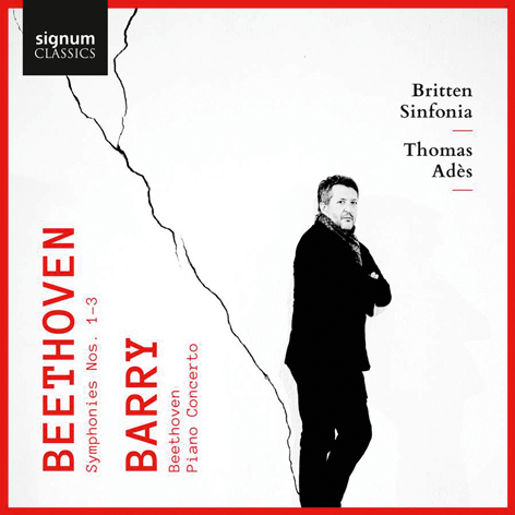 Beethoven <br>Symphonies Nos. 1–3 <br>Barry <br>«Beethoven» & Piano Concerto <br>Britten Sinfonia. Thomas Adès <br>Signum Classics