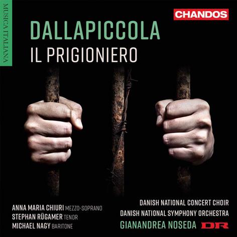 DALLAPICCOLA <br>Il PRIGIONIERO <br>GIANANDREA NOSEDA <br>CHANDOS