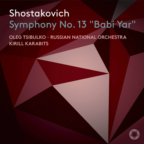 Shostakovich. Symphony No.13 «Babi Yar» <br>Kirill Karabits <br>RUSSIAN NATIONAL ORCHESTRA <br>Oleg Tsibulko <br>Askonas Holt