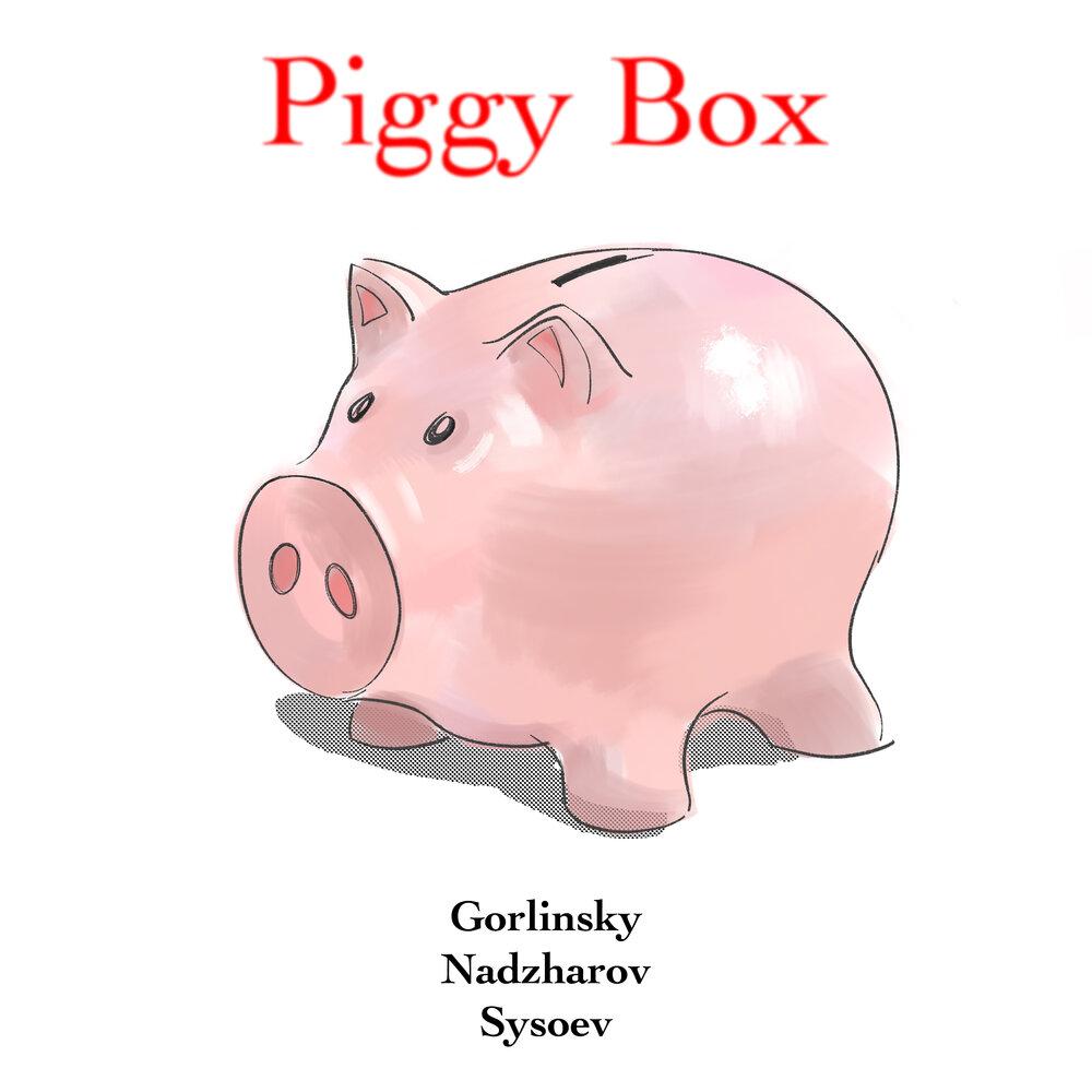 PIGGY BOX <br>ВЛАДИМИР ГОРЛИНСКИЙ – АЛЕКСЕЙ НАДЖАРОВ – АЛЕКСЕЙ СЫСОЕВ <br>LIKE THIS