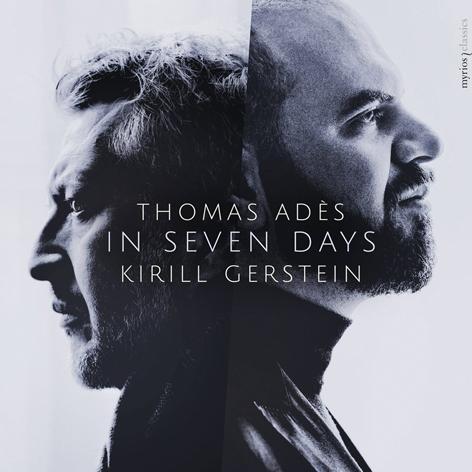 THOMAS ADÈS <br>KIRILL GERSTEIN <br>IN SEVEN DAYS MYRIOS <br>CLASSICS