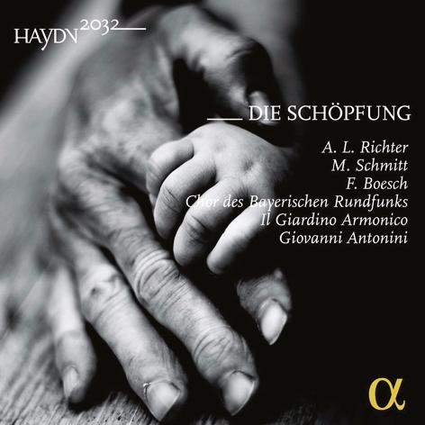 Haydn. Die Schöpfung <br>A. L.Richter, M.Schmitt, F.Boesch <br>Il Giardino Armonico, Chor des Bayerischen Rundfunks <br>Giovanni Antonini <br>Alpha