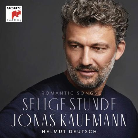ROMANTIC SONGS <br>SELIGE STUNDE <br>JONAS KAUFMANN <br>HELMUT DEUTSCH <br>SONY CLASSICAL