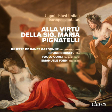 ALLA VIRTÙ <br>DELLA SIG.  MARIA PIGNATELLI <br>UNPUBLISHED ITALIAN BAROQUE CANTATAS <br>CLAVES