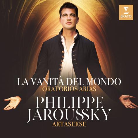 La vanità del mondo. Oratorio, arias <br>Philippe Jaroussky, Artaserse <br>Erato