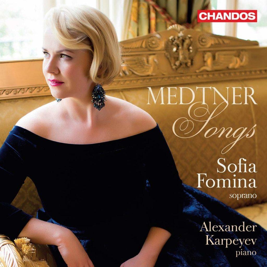 Medtner. Songs <br>Sofia Fomina (soprano), Alexander Karpeyev (piano) <br>Chandos