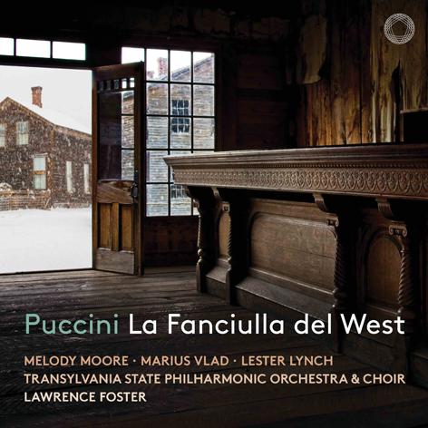 Puccini: La Fanciulla del West <br>Melody Moore, Lester Lynch, Marius Vlad <br>Transylvania State Philharmonic Orchestra & Choir <br>Lawrence Foster <br>Pentatone