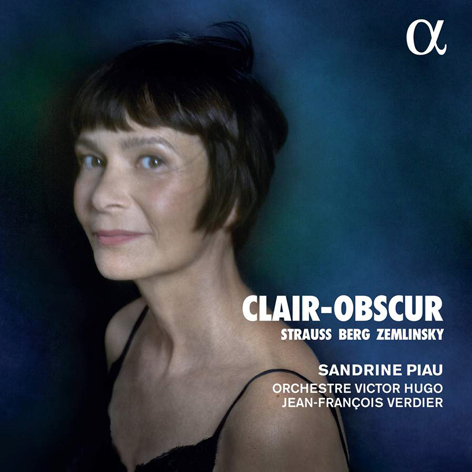 Clair-Obscur <br>Strauss. Berg. Zemlinsky <br>Sandrine Piau <br>Orchestre Victor Hugo Franche-Comté, Jean-François Verdier <br>Alpha