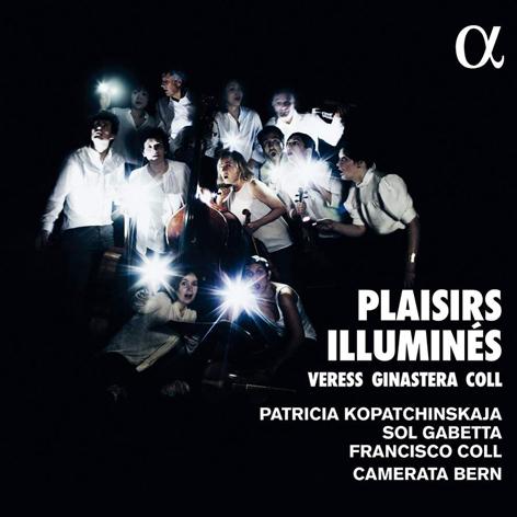Patricia Kopatchinskaja, Camerata Bern <br>Francisco Coll, Sol Gabetta <br>Plaisirs illuminés <br>Alpha Classics