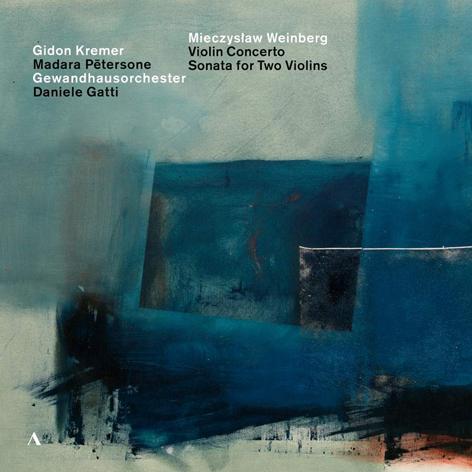 Mieczysław Weinberg <br>Violin Concerto & Sonata for Two Violins <br>Gidon Kremer <br>Madara Pētersone <br>Gewandhausorchester Leipzig, Daniele Gatti <br>Accentus