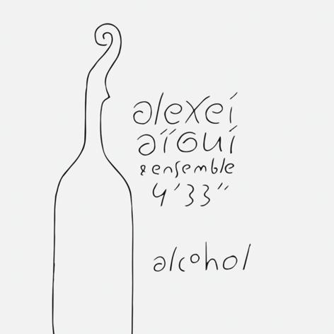 """Алексей Айги & ensemble 4'33"""" <br>Alcohol <br>SoLyd Records"""